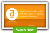 Sales Tax Automation -- The Path To Compliance For Your Ecommerce Business